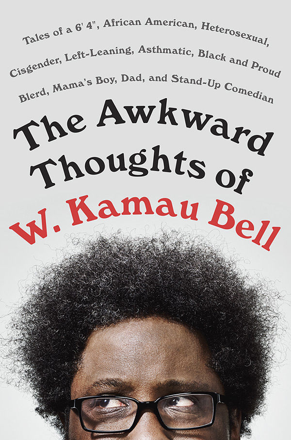The Awkward Thoughts of W. Kamau Bell - Available May 2017 from Penguin Random House
