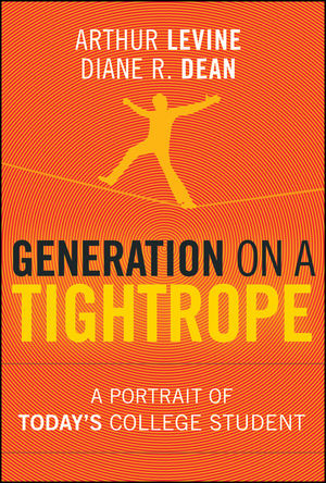 Generation on a Tightrope: A Portrait of Today's College Student